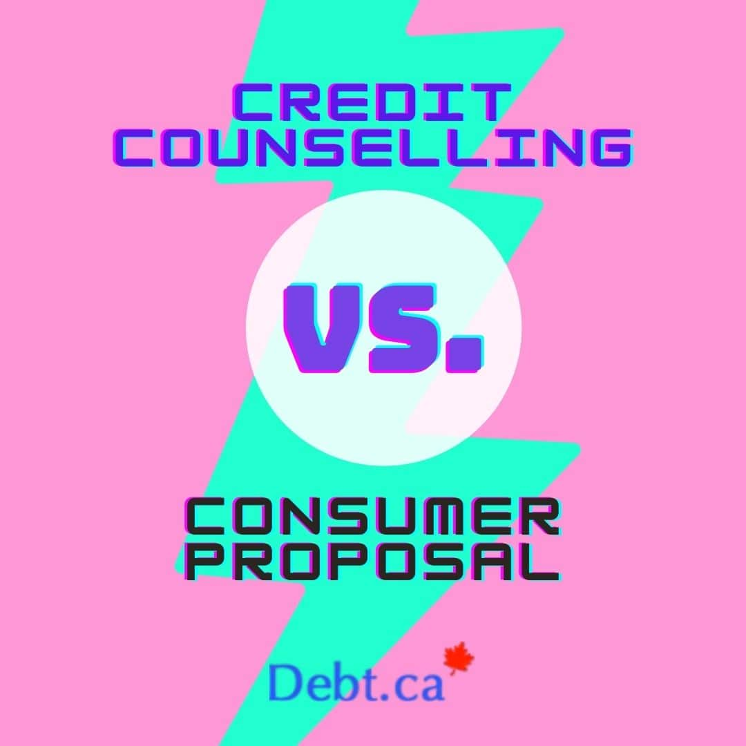 The difference in credit cousnelling vs consumer proposal
